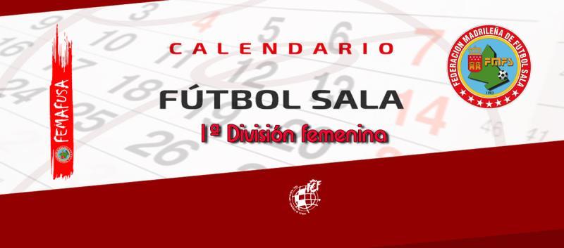 Calendario Futbol Primera Division.Federacion Madrilena De Futbol Sala Calendario 1ª Division Femenina